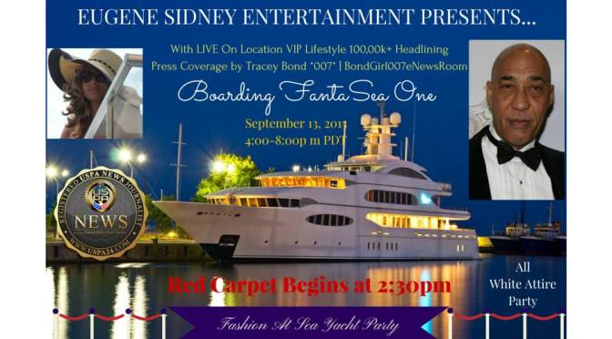 "Yessss! #WipeMeDown…says ^007^ – Today is Eugene Sidney's #FASHIONONTHE SEA ""All White Yacht Party: Bond's #FaceBookingU is a Bronze Sponsor"""