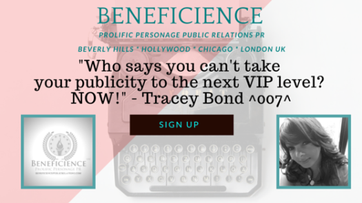 ...take your personage, and social publicity to the next level now - Tracey Bond 007 - Beneficience PR