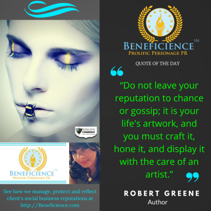 beneficience-com-prs-quoteoftheday-do-not-leave-your-reputation-to-chance-or-gossip-it-is-your-lifes-artwork-and-you-must-craft-it-hone-it-and-display-it-with-the-care-of-an-artist