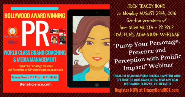 JOIN TRACEY BOND on Monday AUGUST 29th, 2016for the premiere of her- NEW MEDIA + PR PREPCOACHING ADVENTURE WEBINAR (1)