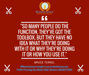"""So many people do the fuction, they've got the toolbox, but they have no idea what they're doing with it or why they're doing it or how to use it."" - Bruce Terkel #WinnerExposure brought to you by Beneficience.c.png"