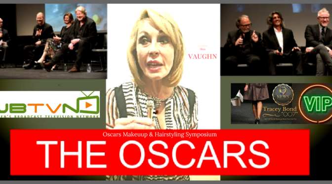 WBTVN.tv Show Hosts Shea Vaughn and Tracey Bond share WBTVN.tv Coverage at Oscars Makeup and Hairstyling Symposium atThe Samuel Goldwyn Theater – February 25th 2017  Beverly Hills CA