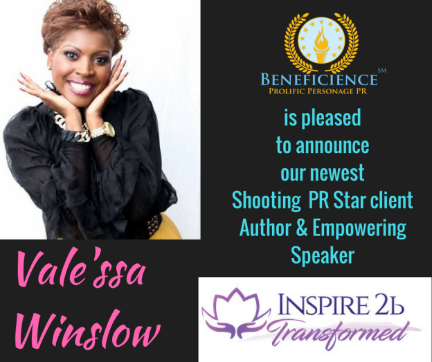 Beneficience Announces Our New Shooting PR Star Client Author Vale'ssa Winslow CEO of Inspired2BTransformed, LLC - ValessaTaylor.com.png