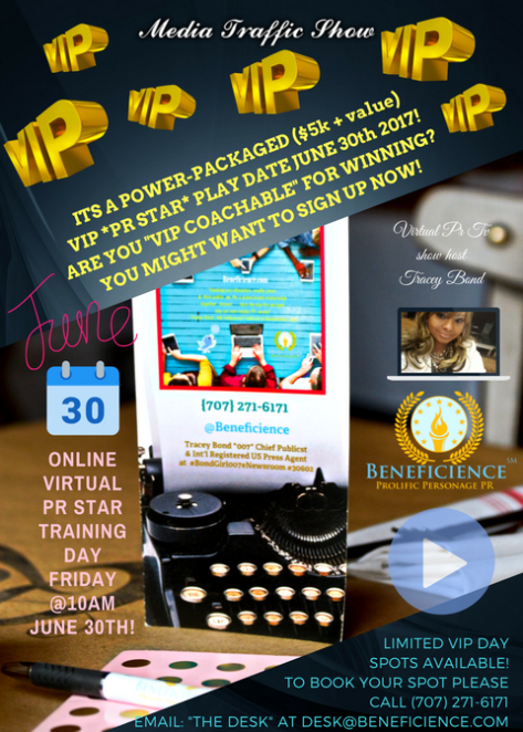 ITS A POWER-PACKAGED VIP PR STAR PLAY DATE JUNE 30TH 2017 WITH TRACEY BOND CHIEF VIRTUAL PUBLICIST AT BENEFICIENCE.COM PR