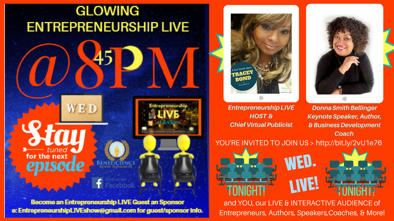 Entrepreneurship LIVE TONIGHT Our New Guest Entrepreneur Donna Smith Bellinger & YOU our Interactive Audience at Facebook.comEntrpreneurshipLIVE (1)
