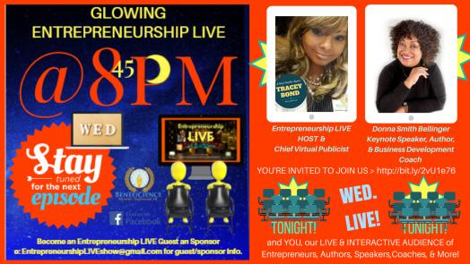 Entrepreneurship LIVE TONIGHT Our New Guest Entrepreneur Donna Smith Bellinger & YOU our Interactive Audience at Facebook.comEntrpreneurshipLIVE (1)
