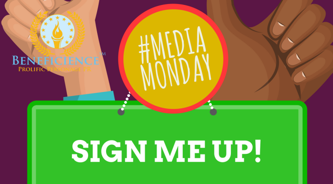 Its #MediaMonday at Beneficience.com Virtual & Prolific Personage PR