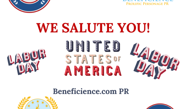 On #MediaMonday Beneficience.com Virtual PR salutes USA Labor Force – Labor Day  – LiveatLunch